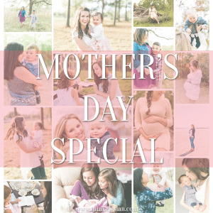 mothers day photography special www.thinkelysian.com