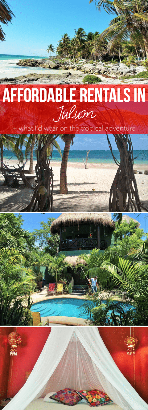 Affordable Rentals in Tulum + What I'd Wear! // thinkelysian.com