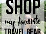 Shop my favorite travel gear // thinkelysian.com