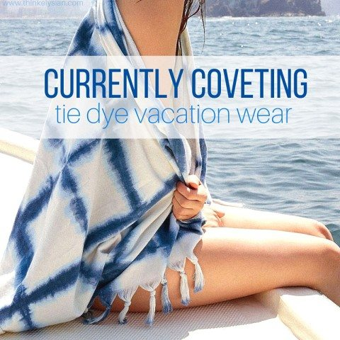 Currently Coveting: Tie Dye Vacation Wear! Perfect beach wear! // thinkelysian.com