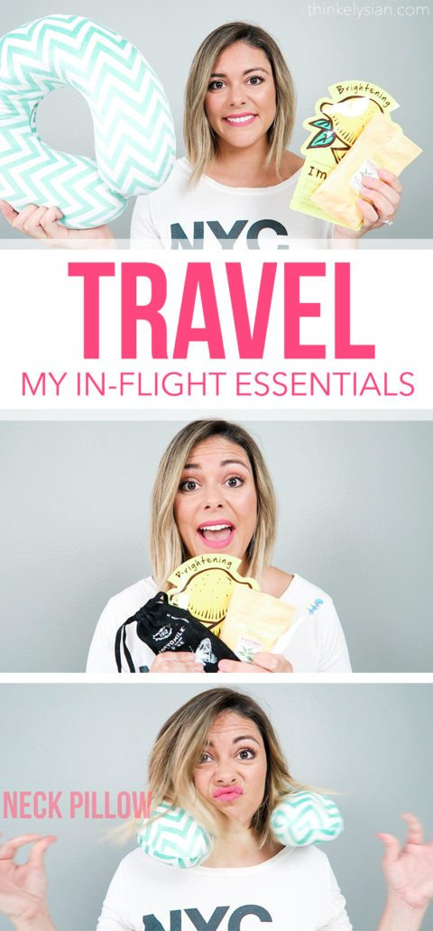 Travel Tips: My in-flight essentials for the plane ride! // thinkelysian.com