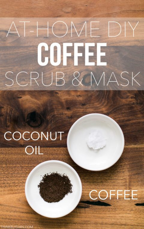 At Home DIY Coffee Scrub & Mask // thinkelysian.com