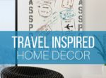 Travel Inspired Home Decor to Furnish Your Home with Adventures // thinkelysian.com