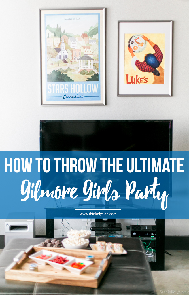 How to throw the ultimate Gilmore Girls revival watch party guide // thinkelysian.com