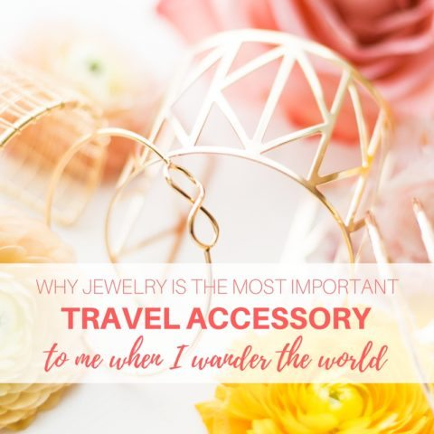Why jewelry is the most important travel accessory to me when I wander the world // thinkelysian.com