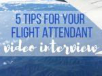 Flight-attendant-video-interview-tips-thinkelysian